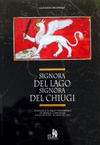 Signora del Lago, Signora del Chiugi. Perugia e il Trasimeno in epoca comunale (Giovanni Riganelli, 2002)