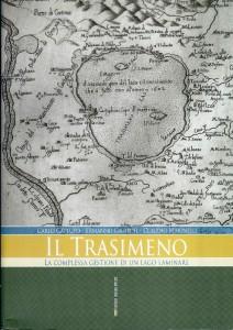 Il Trasimeno. La complessa gestione di un lago laminare (Gambini, Cattuto, Marinelli, 2011)
